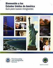 Bienvenidos a los Estados Unidos de America: Guia Para Nuevos Inmigrantes