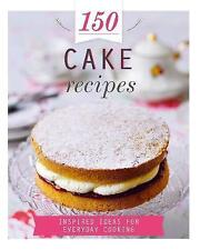 150 Cake Recipes: Inspired Ideas for Everyday Cooking (15..., Parragon Books Ltd