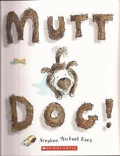 MUTT DOG Children's Picture Story Book by Stephen Michael King New 2010 edition