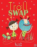 TROLL SWAP by Leigh Hodgkinson Children's Picture Story Book NOSY CROW New