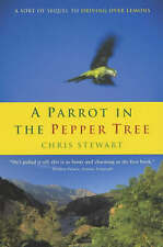 A Parrot in the Pepper Tree: A Sort of Sequel to Driving Over Lemons, Chris Stew