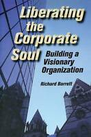 Liberating the Corporate Soul by Barrett, Richard (Paperback book, 1998)