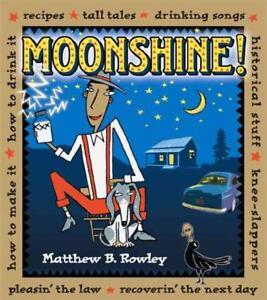 MOONSHINE! - ROWLEY, MATTHEW B. - NEW PAPERBACK BOOK