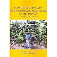Economics of Banana Production and Marketing in the Tropics by Esendugue...