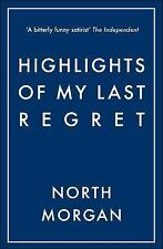 NEW - Highlights of My Last Regret by Morgan, North