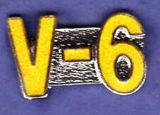 V6 V 6 HAT PIN LAPEL PIN TIE TAC BADGE #1388