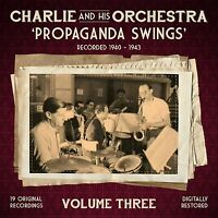 "WW2 CHARLIE AND HIS ORCHESTRA ""PROPAGANDA SWINGS"" VOLUME THREE - NINETEEN TRACKS"