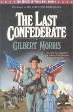 The House of Winslow: The Last Confederate Bk. 8 by Gilbert Morris (1990, Paperb