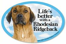 "Life's better with a Rhodesian Ridgeback 6"" x 4"" Oval Magnet Made in the Usa"