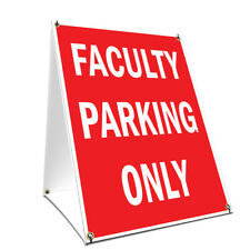 A-frame Sidewalk Sign Faculty Parking Only Double Sided Graphics