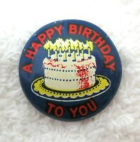 """Tin Litho Pin Back Button Pinback Happy Birthday To You 3/4"""" Cake & Candles D3"""