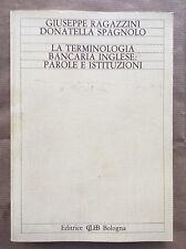LA TERMINOLOGIA BANCARIA INGLESE: PAROLE E ISTITUZIONI - Ragazzini; Spagnolo