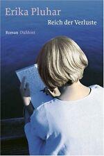 ERIKA PLUHAR Reich der Verluste Roman DuMont Gebund. Ausgabe