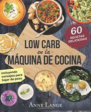 Low Carb en la máquina de cocina: El libro con 60 recetas fáciles y deliciosa…