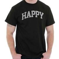 Happy Funny Novelty Sarcastic Humor Gift Short Sleeve T-Shirt Tees Tshirts