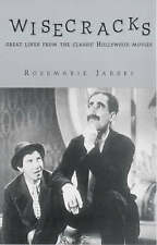Wisecracks: Great Lines from the Classic Hollywood Era by Rosemarie Jarski (Pape