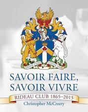 Savoir Faire, Savoir Vivre: The Rideau Club 1865-2015 (French Edition) McCreery