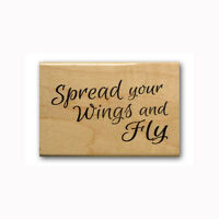 Spread your wings and fly Mounted rubber stamp, encouragement, graduation #23