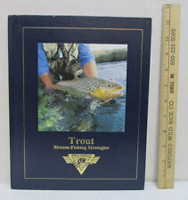 Trout Stream Fishing Strategies North American Fishing Club Book Hard Cover