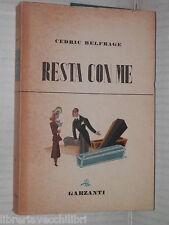 RESTA CON ME Cedric Belfrage Garzanti Prima edizione 1949 libro romanzo racconto