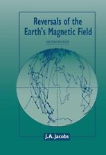 Reversals of the Earth's Magnetic Field by J. A. Jacobs (1994, Hardcover,...