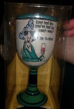 Maxine Comical Wine Glass Ever Feel Like You've Had Too Much Wine? Ne Meither