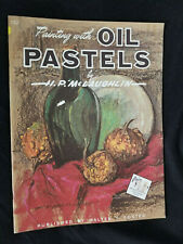 Painting with Oil Pastels by H.P. McLaughlin: Walter T. Foster Publication #152