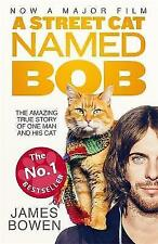 A Street Cat Named Bob: How one man and his cat found hope on the streets NEW PB