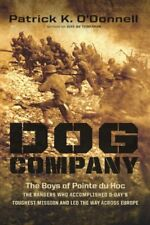 Dog Company: The Boys of Pointe du Hoc--the Rangers Who Accomplished D-Days Tou