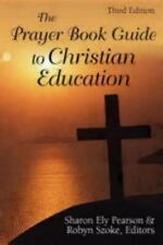 The Prayer Book Guide to Christian Education (2009, Paperback, Revised)