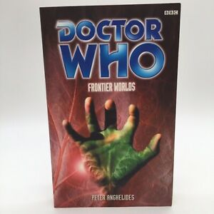 Doctor Who Frontier Worlds Peter Anghelides (1999, Paperback) BBC Books 1st Ed