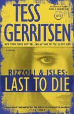 Last to Die: A Rizzoli & Isles Novel (Rizzoli & Isles Novels) by Tess Gerritsen