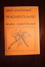 ✒ Pierre PEUCHMAURD & Marcel LECOURT Fragments du feu 1982 EO