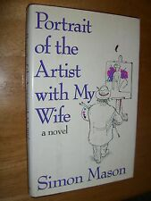 Portrait of the Artist with My Wife by Simon Mason First American Edition 1991