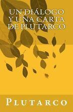 Un Di�logo y una Carta de Plutarco by Plutarco (2013, Paperback)