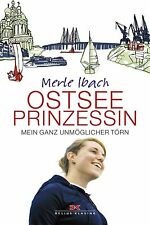 Ibach, Merle - Ostseeprinzessin: Mein ganz unmöglicher Törn
