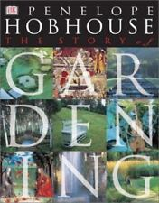 Story of Gardening by Penelope Hobhouse (2002, Hardcover)