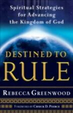 Destined to Rule: Spiritual Strategies for Advancing the Kingdom of God (Paperba
