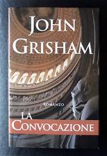 John Grisham, La convocazione, Ed. MondoLibri, 2002