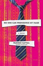 No One Can Pronounce My Name : A Novel by Rakesh Satyal 2017 Hardcover Book