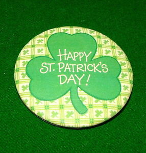 HAPPY ST. PATRICK'S DAY! Pin Vintage Metal Pinback Irish Celebrate Ireland Badge