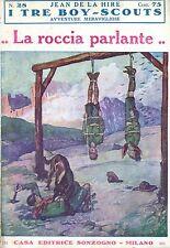 Jean De La Hire LA ROCCIA PARLANTE  N° 28  =  I TRE BOY SCOUTS AVVENTURA