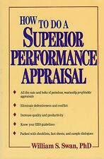 How to Do a Superior Performance Appraisal by William S. Swan (1991, Paperback)