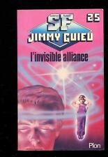 Jimmy GUIEU L'invisible alliance, Plon n°25, 1982