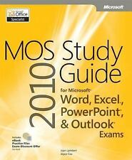 NEW Mos 2010 Study Guide for Microsoft Word, Excel, PowerPoint, and Outlook Exam