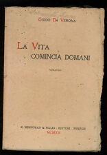 GUIDO DA VERONA LA VITA COMINCIA DOMANI ROMANZO BEMPORAD 1920