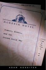 Algeria Hotel : France, Memory, and the Second World War-ExLibrary