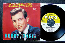 "7"" Bobby Darin - Artificial Flowers/ Somebody To Love  - USA ATCO w/ Pic"
