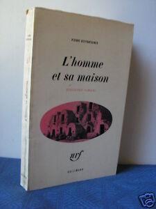 L'homme et sa maison par Deffontaines. Gallimard 1972