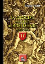 La sorcellerie dans le pays de Montbéliard au XVIIe siècle — TUETEY (Alex.)